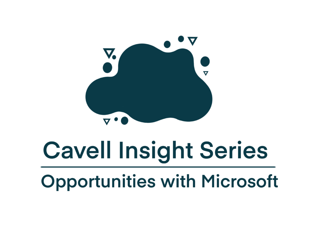 Cavell Insight Series opportunities with Microsoft